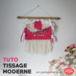 Tutoriel – Tissage mural moderne